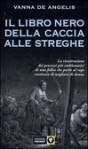 Il libro nero della caccia alle streghe. La ricostruzione dei grandi processi - Vanna De Angelis