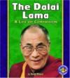 The Dalai Lama: A Life of Compassion - Sheila Rivera