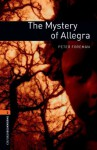 The Mystery of Allegra: 700 Headwords (Oxford Bookworms Library) - Peter Foreman