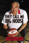 They Call Me Big House - Clarence E. Gaines, Clint Johnson
