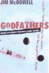 Godfathers: Inside Northern Ireland's Drug Racket - Jim McDowell
