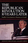 The Republican Revolution 10 Years Later: Smaller Government or Business as Usual? - Chris Edwards