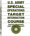 U.S. Army Special Operations Target Interdiction Course: Sniper Training and Employment - Paladin Press