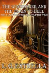 The Gunslinger and the Train to Hell (The Lizzy Stanton Series Book 2) - L. G. Estrella