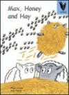 Max, Honey and Hay - Nigel Croser, Neil Curtis