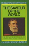Saviour of the World: - Benjamin Breckinridge Warfield