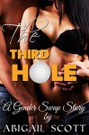 The Third Hole (A Gender Swap Story) - Abigail Scott
