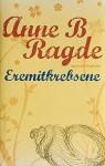 Eremitkrebsene - Anne B. Ragde