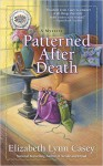 Patterned After Death (Southern Sewing Circle Mystery) - Elizabeth Lynn Casey