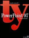 Teach Yourself...<Br>Power Point® 97 For Windows® - Tom Badgett