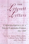 The Leverett Letters: Correspondence of a South Carolina Family 1851-1868 - Frances Wallace Taylor, Catherine Taylor Matthews, J. Tracy Power