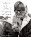 Public Faces Private Places: Portraits of Artists 1956-2008 - Sandra Lousada