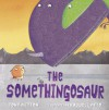 The Somethingosaur - Tony Mitton, Russell Ayto