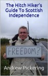 The Hitch Hiker's Guide To Scottish Independence - Andrew Pickering