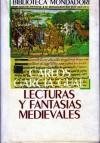 Lecturas Y Fantasías Medievales - Carlos García Gual