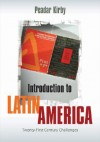 Introduction to Latin America: Twenty-First Century Challenges - Peadar Kirby