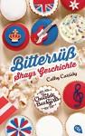 Die Chocolate Box Girls: Bittersüß - Shays Geschichte - Cathy Cassidy, Bettina Spangler