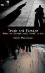 Truth and Fiction: Notes on (Exceptional) Faith in Art - Milcho Manchevski, Adrian Martin
