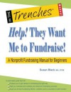 Help! They Want Me to Fundraise! a Nonprofit Fundraising Manual for Beginners - Susan Black