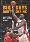 Big Guys Don't Shrink: Basketball's Best Quotes And Quips - Eric Zweig