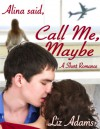 Alina Said, Call Me Maybe - Liz Adams