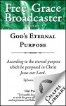 God's Eternal Purpose (Free Grace Broadcaster Book 236) - David Martyn Lloyd-Jones, Charles H. Spurgeon, Patrick Gillespie, Peter Bulkeley, R. B. C. Howell, Arthur W. Pink, Thomas Brooks, A. A. Hodge, Isaac Ambrose