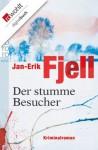 Der stumme Besucher (German Edition) - Jan-Erik Fjell, Ina Kronenberger