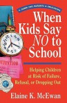 When Kids Say No to School - Elaine K. McEwan