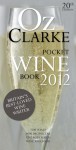 Oz Clarke's Pocket Wine Book 2012: 20th Anniversary Edition - Oz Clarke