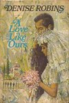 A Love Like Ours - Denise Robins