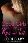 Good Girls Don't Kiss and Tell - Codi Gary