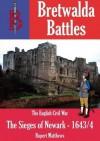 The Sieges of Newark 1643 - Rupert Matthews