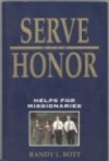Serve With Honor, Helps For Missionaries - Randy L. Bott