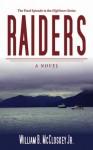 Raiders: A Novel (Highliners) - William B. McCloskey