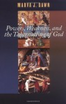 Powers, Weakness, and the Tabernacling of God (Schaff Lectures at Pittsburgh Theological Seminary, 2000.) - Marva J. Dawn