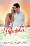 Unfinished: A First Love, Second Chance Romance - Susan Hammond