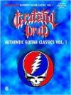Grateful Dead Authentic Guitar Classics: Authentic Guitar-Tab Edition Includes Complete Solos (Authentic Guitar Classics) - Grateful Dead