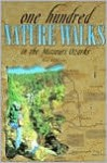 One Hundred Nature Walks in the Missouri Ozarks - Alan McPherson, Lonnie Russell