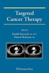 Targeted Cancer Therapy - Razelle Kurzrock, Maurie Markman