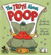 The Truth about Poop - Susan Goodman, Elwood Smith