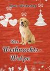 Der Weihnachtswelpe: Eine weihnachtliche Gay Romance - Marc Weiherhof
