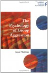 The Psychology of Group Aggression (Wiley Series in Forensic Clinical Psychology) - Arnold P. Goldstein