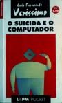 O Suicida E O Computador - Luis Fernando Verissimo
