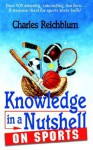 Knowledge in a Nutshell on Sports - Charles Reichblum