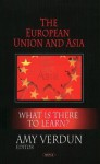The European Union and Asia: What Is There to Learn? - Amy Verdun