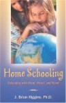 Home Schooling: Education with Head, Heart, and Hand - Brian Higgins