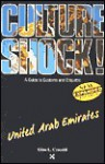 Culture Shock! United Arab Emirates: A Guide to Customs & Etiquette - Gina L. Crocetti