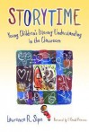 Storytime: Young Children's Literacy Understanding in the Classroom - Lawrence Sipe