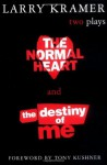 The Normal Heart & The Destiny of Me - Larry Kramer, Tony Kushner