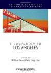 A Companion to Los Angeles - William Deverell, Greg Hise